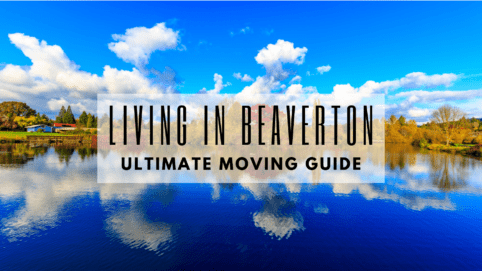 Living in Beaverton, OR - Ultimate Moving to Beaverton Guide