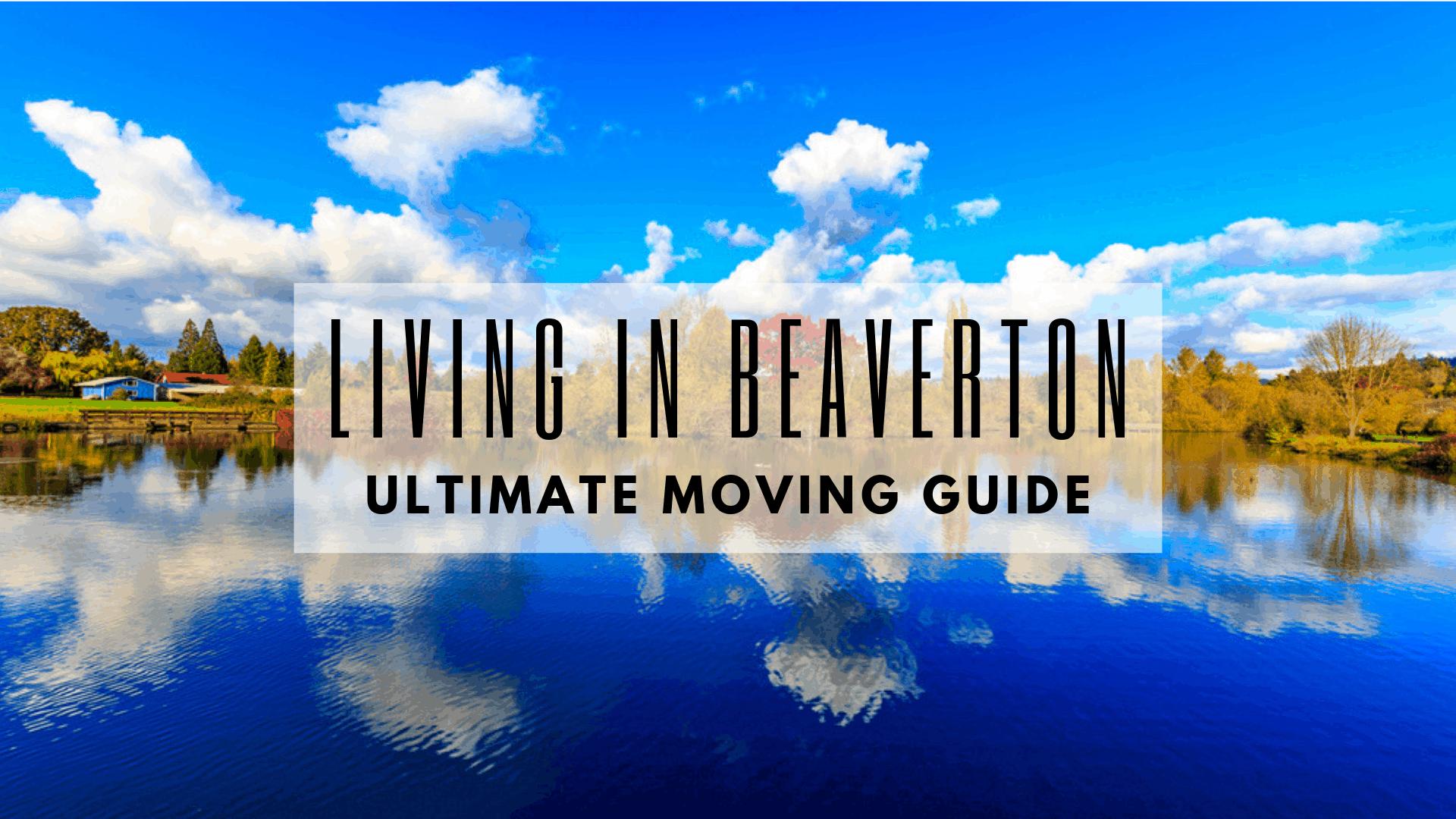 Living in Beaverton, OR - Ultimate Moving to Beaverton Guide