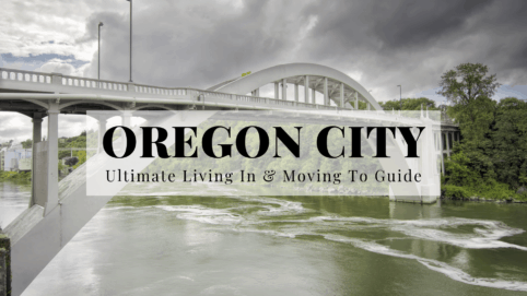 Oregon City, OR - Ultimate Living In & Moving To Guide