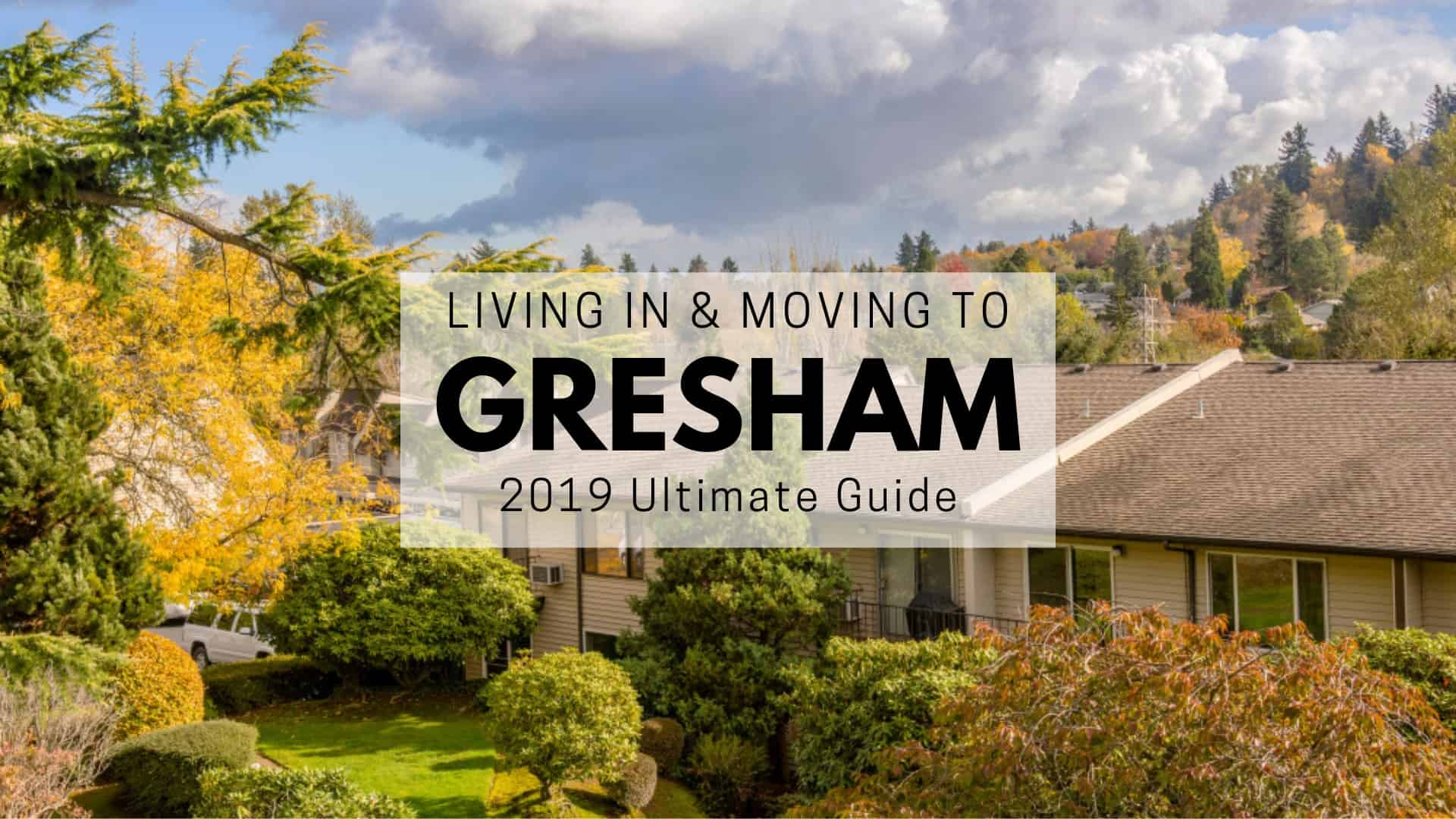 Gresham OR 2019 Ultimate Guide