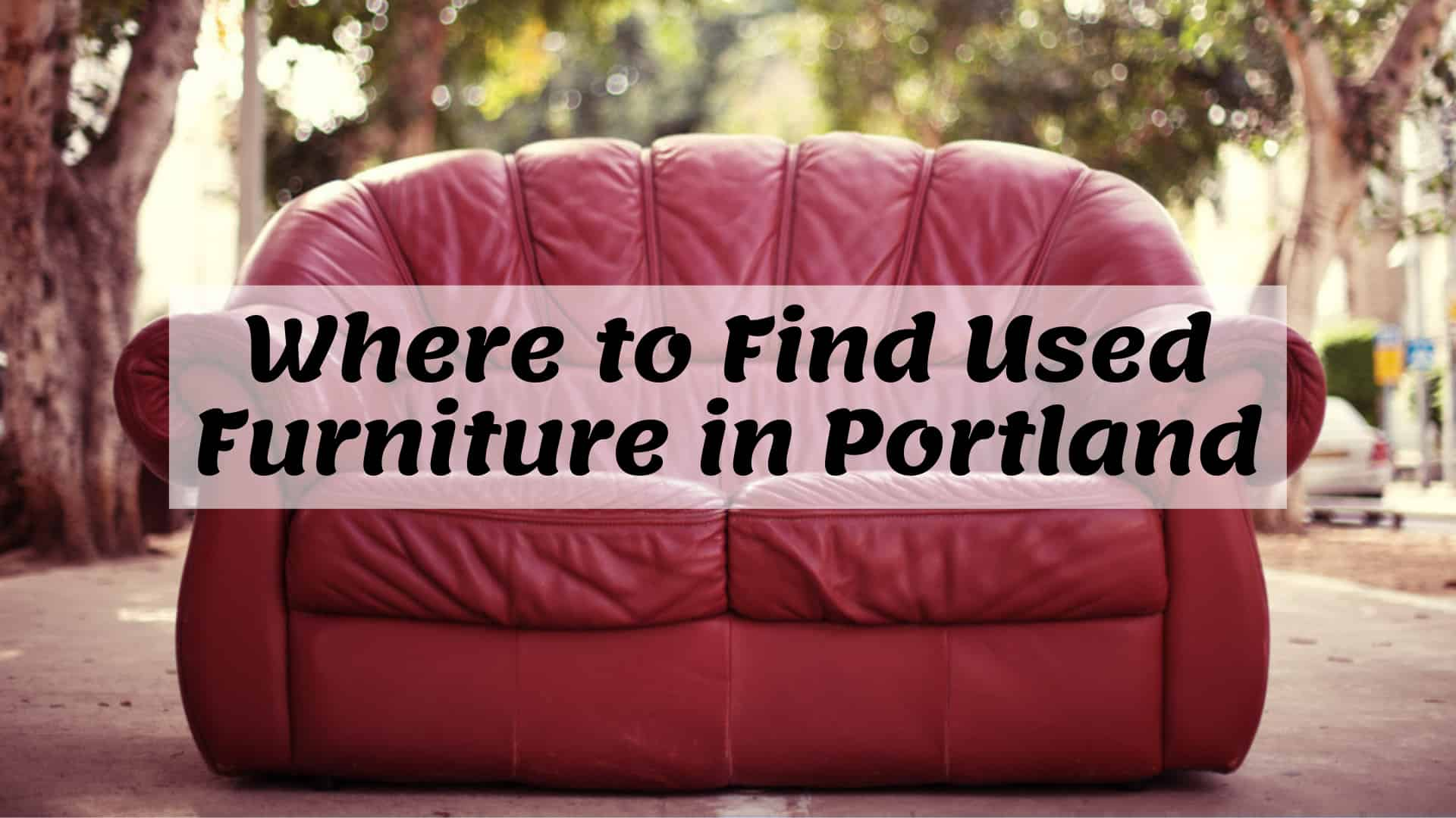 Where to Find Used Furniture in Portland