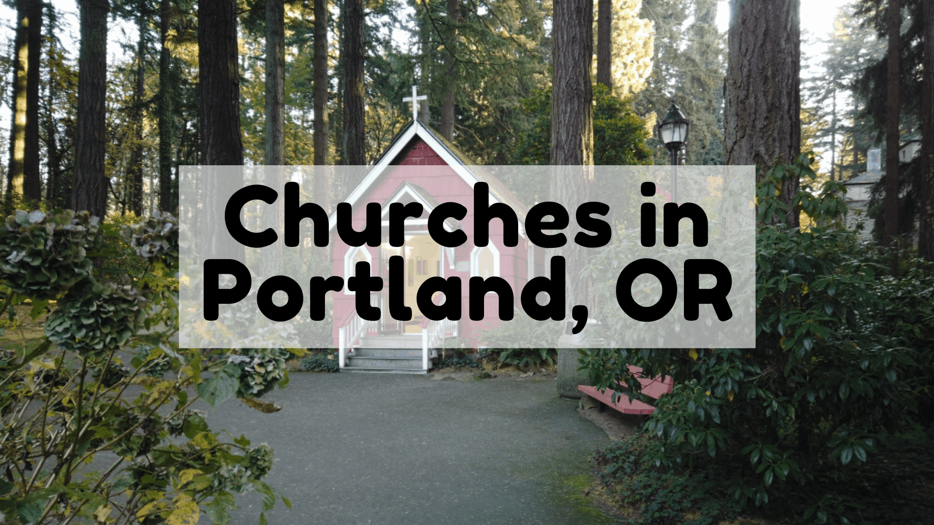 Churches in Portland, OR Guide | Tips & Map