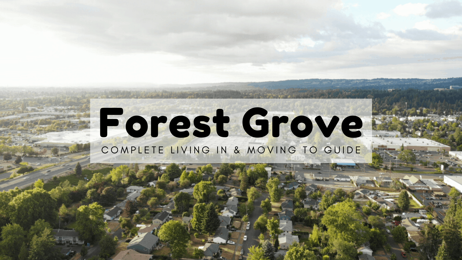Forest Grove, OR - Complete Living in & Moving Guide
