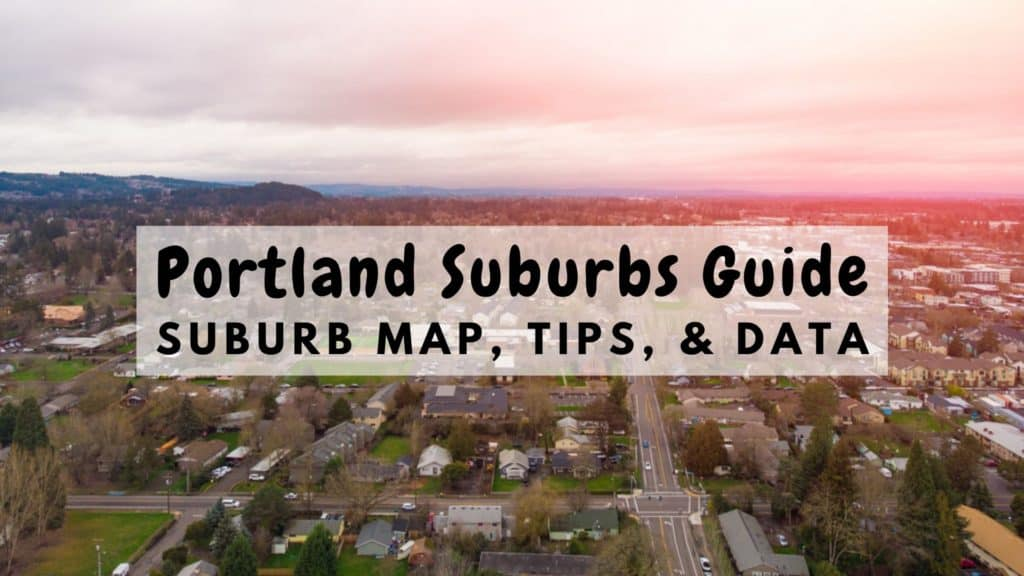 Portland Suburbs Guide - Suburbs Map, Tips, & Data