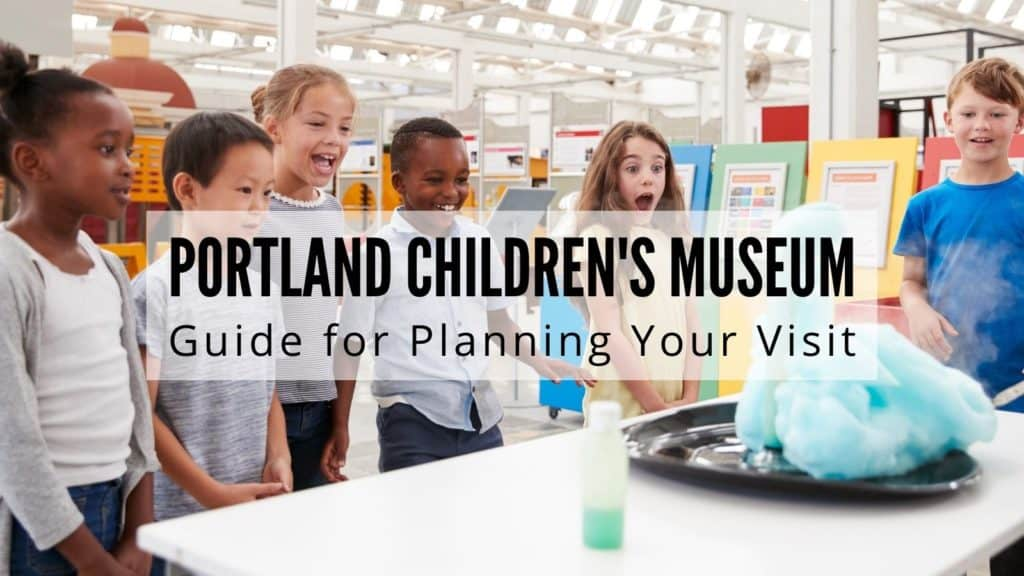 Portland Children's Museum - Guide for Planning Your Visit