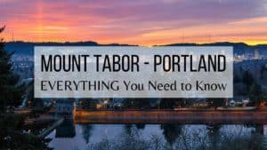 Mount Tabor - Portland - EVERYTHING You Need to Know